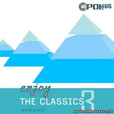 DJ POL 465 - Enjoy The Classics Mix III [2013]