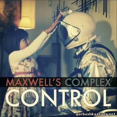 Maxwell's Complex - Control [2014]