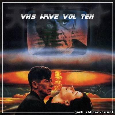 VHS Wave vol 10 [2013]