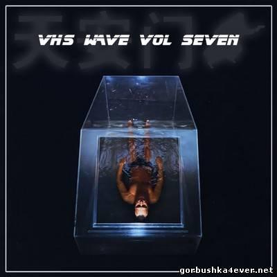 VHS Wave vol 07 [2013]