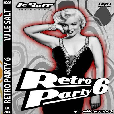 DJ Le Salt - Retro Party Mix vol 06