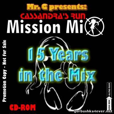 DJ Mr G - Cassandra's Run Mission Mix [15 Years In The Mix]