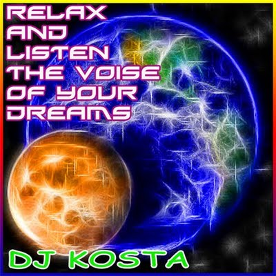 DJ Kosta - Relax & Listen The Voice Of Your Dreams