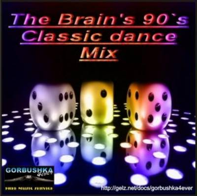 The Brain's 90's Classic Dance Mix [2007]