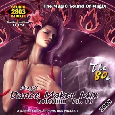 DJ Beltz - Magix Dance Maker Mix (volume 16)