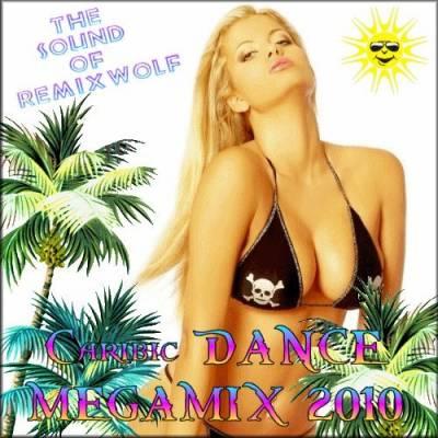 DJ Remixwolf - Caribic Dance Megamix 2010