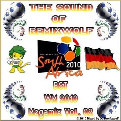 DJ Remixwolf - WM 2010 Megamix 02