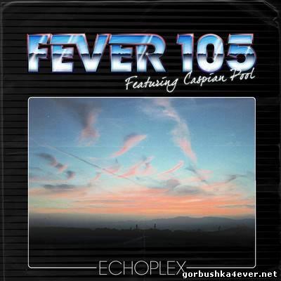 Fever 105 - Echoplex [2014]