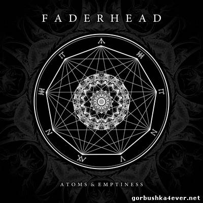 Faderhead - Atoms & Emptiness [2014]