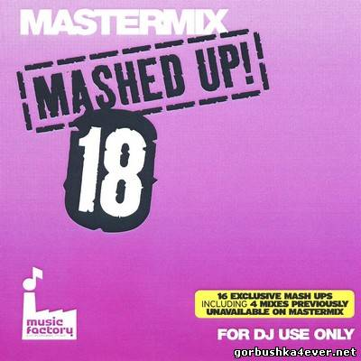 [Mastermix] Mashed Up! vol 18 [2010]