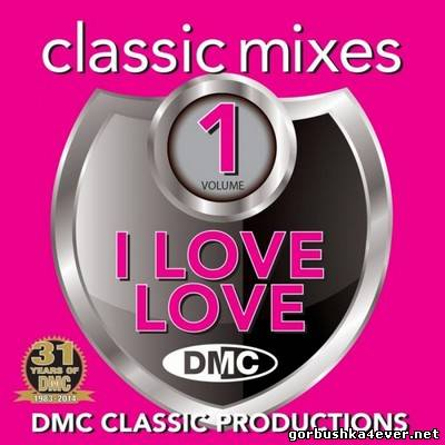 DMC Classic Mixes - I Love Love vol 01 [2014]