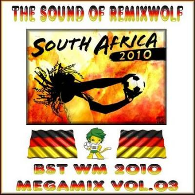 DJ Remixwolf - WM 2010 Megamix 03