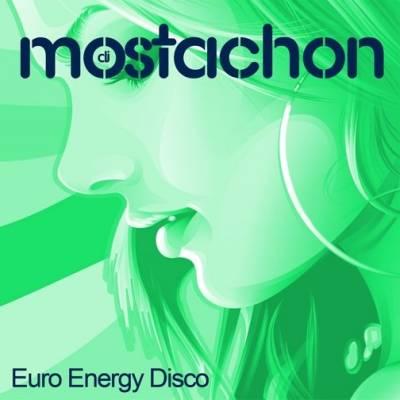 DJ MostachoN - Euro Energy Disco Mix 2010
