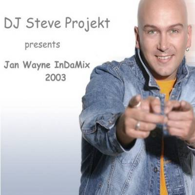 DJ Steve Projekt - Jan Wayne In Da Mix 2003