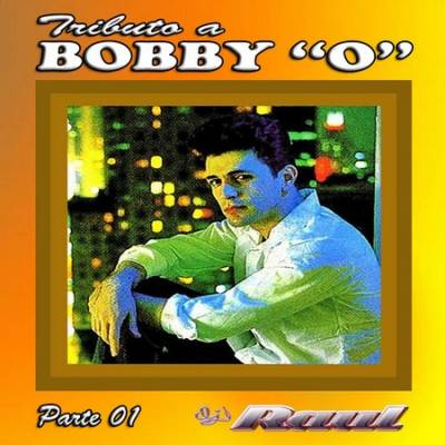 DJ Raul - Bobby O Tribute Mix - I