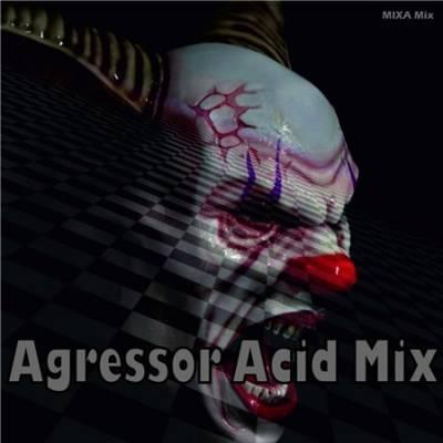 Mixa Mix - Agressor Acid Mix