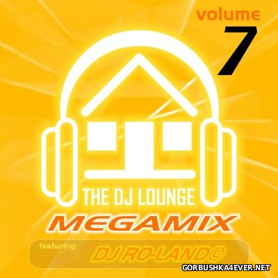 The DJ Lounge Megamix vol 07 [2008] mixed by DJ Ro-land