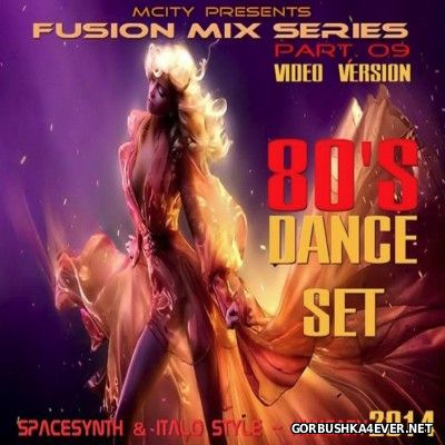 80s Dance Set Fusion Mix [2014]