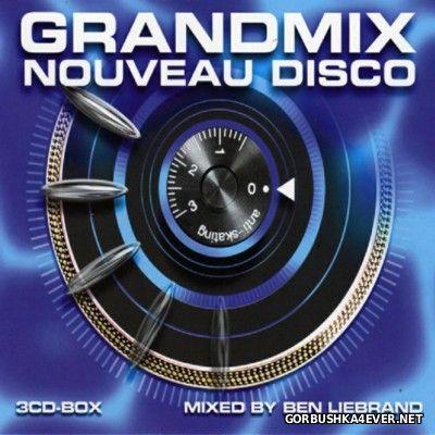 Ben Liebrand - Grandmix Nouveau Disco [2006] / 3xCD