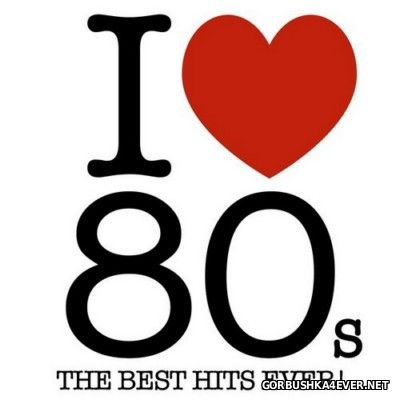 I Love 80s - The Best Hits Ever! [2014]