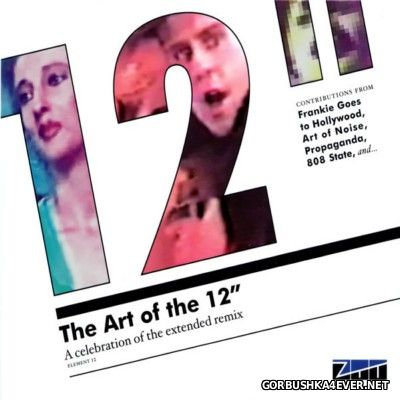 The Art Of The 12'' - Vol 01 - A Celebration Of The Extended Remix [2011] / 2xCD