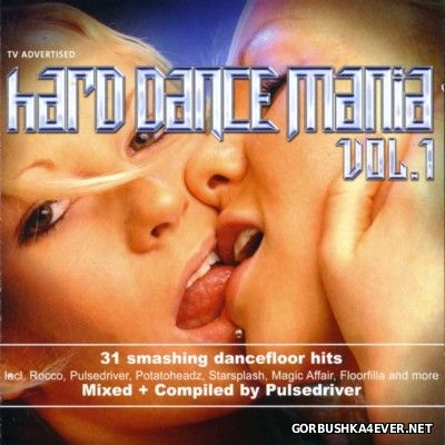Hard Dance Mania vol 01 [2004] Mixed by Pulsedriver / 2xCD