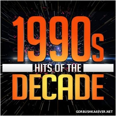 Hits Of The 1990s Decade [2014]