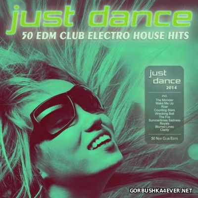 Just Dance - 50 EDM Club Electro House Hits [2014]