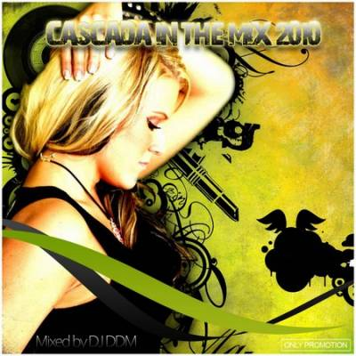 DJ DDM - Cascada In The Mix 2010