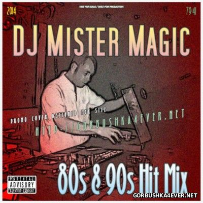 DJ Mister Magic - 80s & 90s Hit Mix [2014]