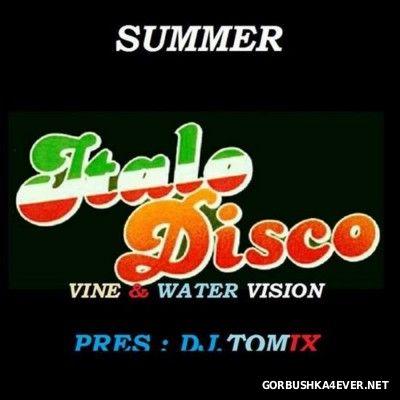 DJ Tomix - Summer ItaloDisco Holiday Mix [2014] Vine & Water Vision