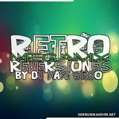 DJ Maxi Seco - Retro Reversiones Megamix