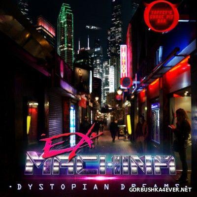Ex-Machina - Dystopian Dreams [2014]
