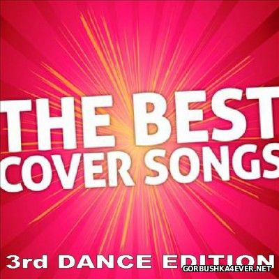 Best Of Cover Songs - The 3rd Dance Edition [2014]