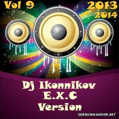 DJ Ikonnikov - E.x.c Version vol 09 [2014]