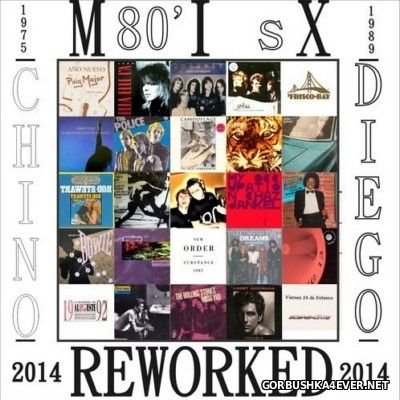 VA - 80's Mix Reworked [2014] by Chino & Diego
