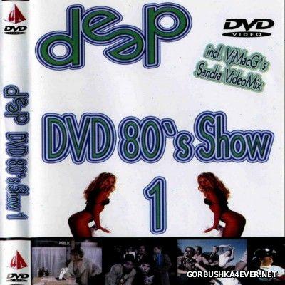 Deep DVD 80s Show 1 [2004]