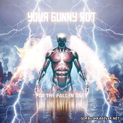 Your Bunny Rot - For The Fallen Ones [2014]