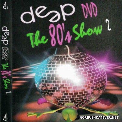 Deep DVD 80s Show 2 [2005]