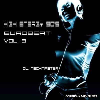 DJ TechMaster - High Energy 90s Eurobeat [2014] Ninth Edition