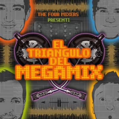 The 4 Mixers Team - El Triangulo Del Megamix