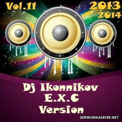 DJ Ikonnikov - E.x.c Version vol 11 [2014]