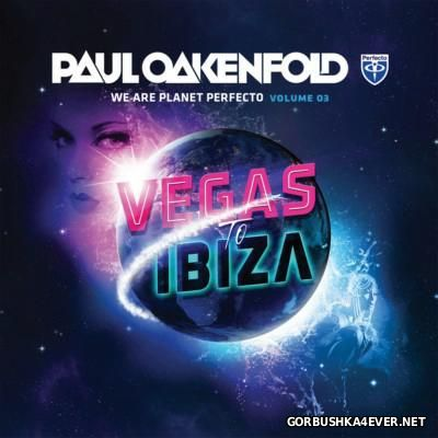 We Are Planet Perfecto vol 3 [2013] Mixed By Paul Oakenfold