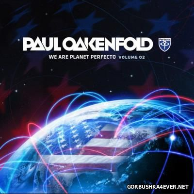 We Are Planet Perfecto vol 2 [2012] Mixed By Paul Oakenfold