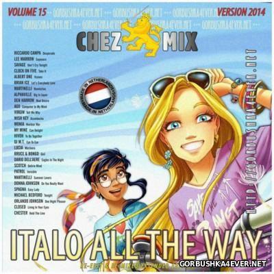 DJ Chez - Italo All The Way vol 15 [2014] Re-Edit & Re-Mixed