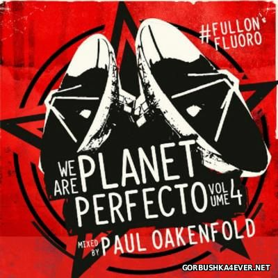 We Are Planet Perfecto vol 4 [2014] Mixed By Paul Oakenfold