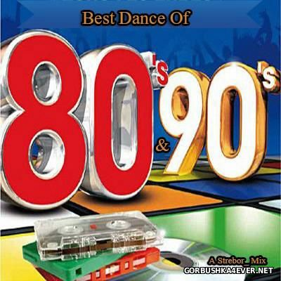 Best Dance Of 80s & 90s In The Mix [2014] by Strebor