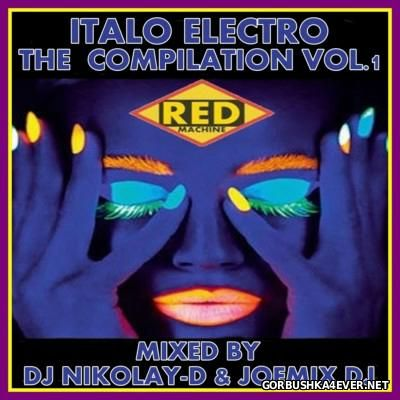 [Red Machine] Italo Electro Compilation [2014] Mixed by Joemix & DJ Nikolay-D