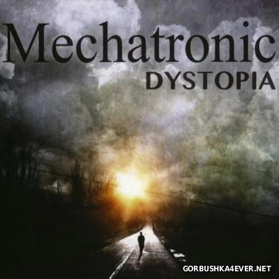 Mechatronic - Dystopia [2014]