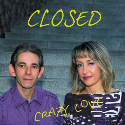 Closed - Crazy Love (2010)